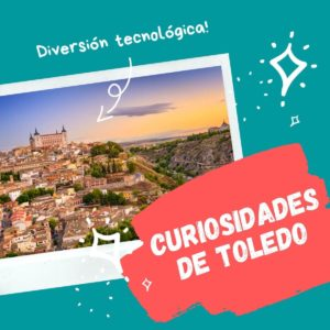 Curiosidades y Leyendas de Toledo